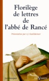 Abbé de Rancé - Florilège de lettres.