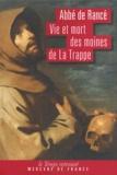Abbé de Rancé - Vie et mort des moines de La Trappe.