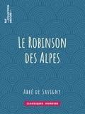 Abbé de Savigny - Le Robinson des Alpes.
