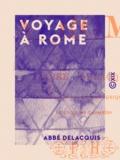 Abbé Delacquis et  Mercier - Voyage à Rome.