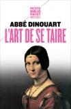 Abbé Dinouart - L'art de se taire - Principalement en matière de religion.