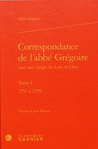 Correspondance de labbé Grégoire avec son clergé du Loir-et-Cher - Tome 1, 1791 à 1795.pdf