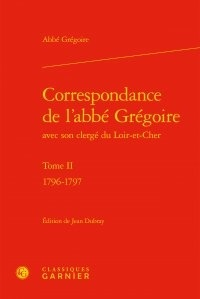 Alixetmika.fr Correspondance de l'abbé Grégoire avec son clergé du Loir-et-Cher - Tome II, 1796-1797 Image