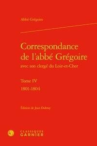 Deedr.fr Correspondance de l'abbé Grégoire avec son clergé du Loir-et-Cher - Tome 4, 1801-1804 Image