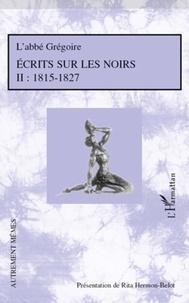 Abbé Grégoire - Ecrits sur les noirs 1815-1827 - Tome 2.