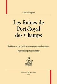 Abbé Grégoire - Les ruines de Port-Royal des Champs.