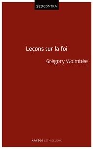 Abbé Grégory Woimbee - Leçons sur la Foi - Introduction à la théologie fondamentale.
