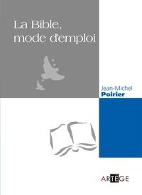 Abbé Jean-Michel Poirier - La Bible, mode d'emploi.