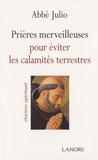 Abbé Julio - Prières merveilleuses pour éviter les calamités terrestres.