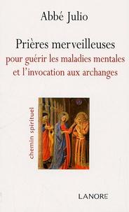 Abbé Julio - Prières merveilleuses pour guérir les maladies mentales et l'invocation aux Archanges.