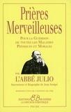 Abbé Julio - Prières merveilleuses - Pour la guérison de toutes les maladies physiques et morales.