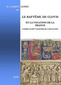 Abbé Lunet - Le baptême de Clovis et la vocation de la France d'après le XIIè chapitre de l'apocalypse.