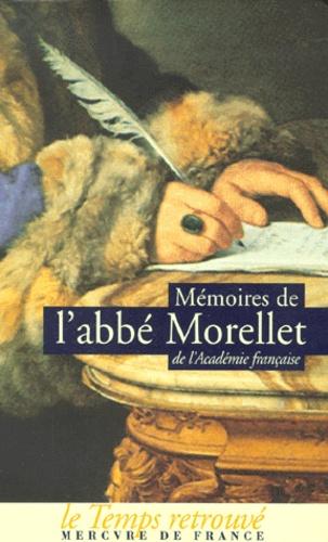 Abbe Morellet - Mémoires de l'abbé Morellet sur le dix-huitième siècle et sur la Révolution.