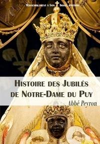 Histoire des jubilés de Notre-Dame du Puy (992-1910) -  Abbé Peyron |