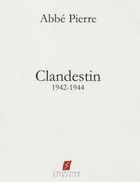 Abbé Pierre - Clandestin (1942-1944).