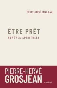 Abbé Pierre-Hervé Grosjean - Etre prêt - Repères spirituels.