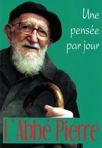 Abbé Pierre - L'Abbé Pierre - Une pensée par jour.