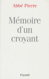 Abbé Pierre - Mémoire d'un croyant.