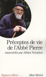 Abbé Pierre et Albine Novarino - Préceptes de vie de l'abbé Pierre.