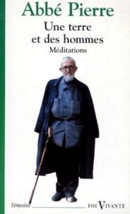 Abbé Pierre - Une terre et des hommes - Méditations.