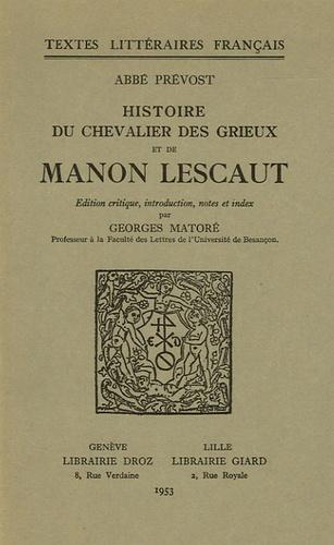 Abbé Prévost - Histoire des Chevaliers des Grieux et de Manon Lescaut.