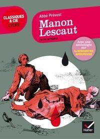 Abbé Prévot et Gwendoline von Schramm - Manon Lescaut - suivi d une anthologie sur la rencontre amoureuse.