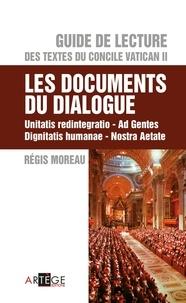 Abbé régis Moreau - Guide de Lecture des textes du concile Vatican II, les documents du dialogue - Unitatis redintegratio, Ad Gentes, Dignitatis humanae, Nostra Aetate.