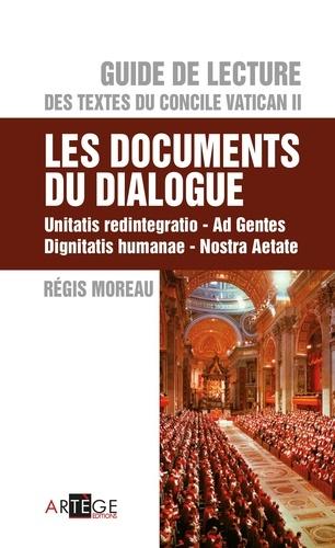 Guide de Lecture des textes du concile Vatican II, les documents du dialogue. Unitatis redintegratio, Ad Gentes, Dignitatis humanae, Nostra Aetate