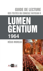 Abbé régis Moreau - Guide de lecture des textes du concile Vatican II, Lumen gentium.