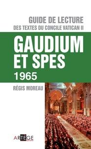 Abbé régis Moreau - Guide de Lecture du concile Vatican II, Gaudium et spes.