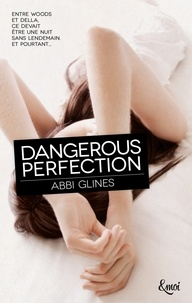 Abbi Glines - Dangerous Perfection.