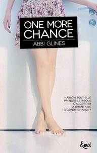 Abbi Glines - One more chance.