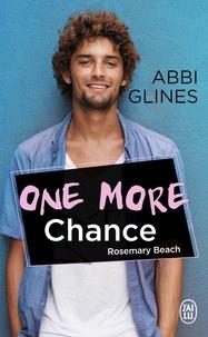 Abbi Glines - Rosemary Beach  : One more chance.