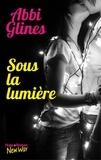 Abbi Glines - Sous la lumière.