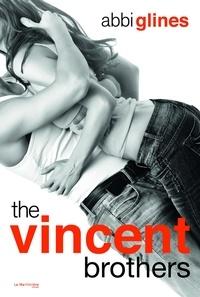 Abbi Glines - The Vincent Brothers - Une fille cache l'autre, non censuré.
