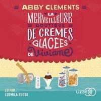 Abby Clements - La merveilleuse boutique de crèmes glacées de Viviane.