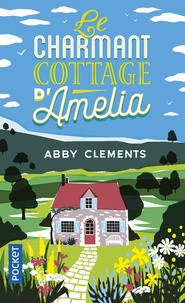 Abby Clements - Le charmant cottage d'Amelia.