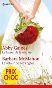 Abby Gaines et Abby Gaines - Le baiser de la mariée - Le retour de l'étrangère - (promotion).