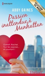 Abby Gaines et Abby Gaines - Passion inattendue à Manhattan.