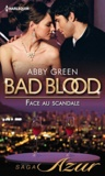Abby Green - Bad Blood  : Face au scandale.