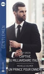Livres téléchargeables gratuitement pour ipad Captive du milliardaire italien ; Un prince pour ennemi par Abby Green, Michelle Celmer