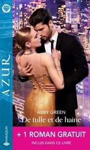 Abby Green et Robyn Donald - De tulle et de haine ; La nuit secrète.