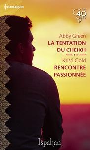 Abby Green et Kristi Gold - La tentation du cheikh - Rencontre passionnée.