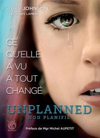 Abby Johnson et Cindy Lambert - Unplanned - Ce qu'elle a vu a tout changé.