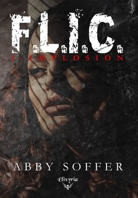 Abby Soffer - F.L.I.C. - 1 - Implosion - Implosion.