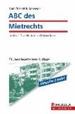 ABC des Mietrechts - Lexikon für Mieter und Vermieter ( Aktuelle Urteile ).