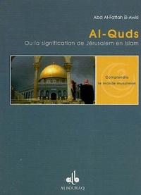 Abd Al-Fattah El-Awisi - Al-Quds - La signification de Jérusalem en Islam.