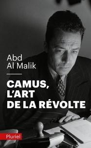 Abd Al Malik - Camus, l'art de la révolte.