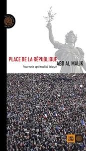 Abd Al Malik - Place de la République - Pour une spiritualité laïque.