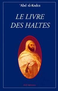 Abd al-Qâdir al-Jazâ'iri - Le livre des haltes.